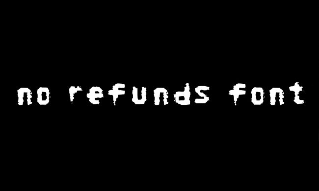 No Refunds Font Family Free Download