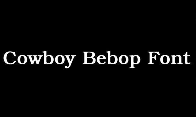 Cowboy Bebop Font Family Free Download
